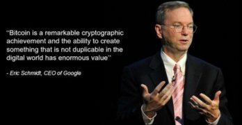 Bitcoin Quote by Eric Schmidt CEO of Google