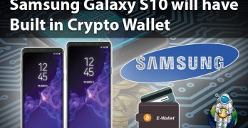 Samsung is the first manufacture to integrate a Cryptocurrency wallet into a phone.