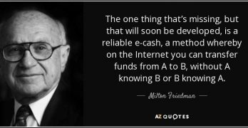 Internet vs Bitcoin Milton Friedman said it best in 1999 Ten years before the creation of Bitcoin