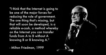 Bitcoin is not about price its the utility and Milton Friedman predicted this in 1999.